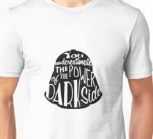 Star Wars - Darth Vader quote - You underestimate the power of the dark side - Darth Vader Silhouette Typography  Unisex T-Shirt