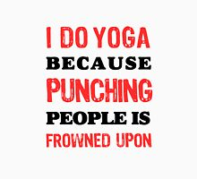 Yoga and Punching, Frowned Upon Unisex T-Shirt