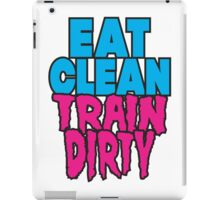 Eat Clean Train Dirty iPad Case/Skin