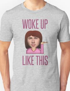 He Woke Up Like This Unisex T-Shirt