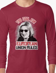 Too Cool for European Union Rules Long Sleeve T-Shirt
