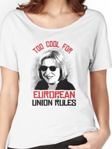 Too Cool for European Union Rules Women's Relaxed Fit T-Shirt