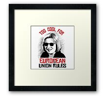 Too Cool for European Union Rules Framed Print