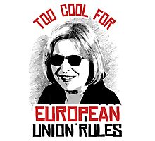 Too Cool for European Union Rules Photographic Print