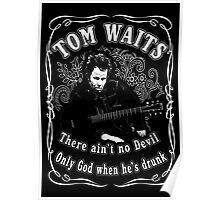 Tom Waits (There ain't no Devil) Poster
