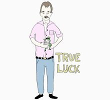 TRUE LUCK Unisex T-Shirt