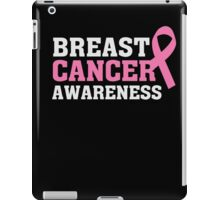 Breast Cancer Awareness - Pink Ribbon - Support T Shirt iPad Case/Skin