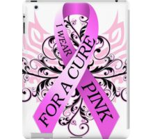 I Wear Pink For A Cure (w) iPad Case/Skin