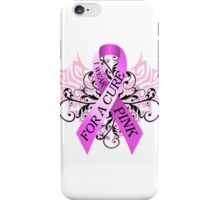 I Wear Pink For A Cure (w) iPhone Case/Skin