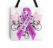 I Wear Pink For My Aunt (w) Tote Bag