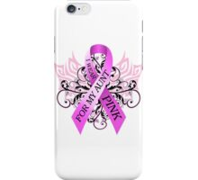 I Wear Pink For My Aunt (w) iPhone Case/Skin