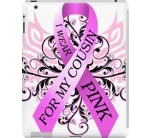I Wear Pink For My Cousin (w) iPad Case/Skin