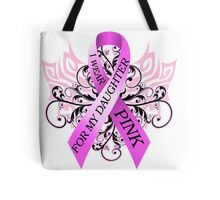 I Wear Pink For My Daughter (w) Tote Bag