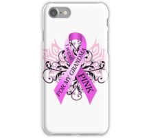 I Wear Pink For My Grandma (w) iPhone Case/Skin