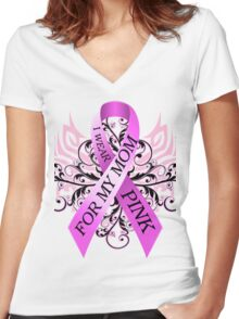 I Wear Pink For My Mom (w) Women's Fitted V-Neck T-Shirt