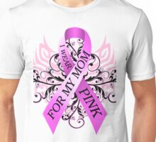 I Wear Pink For My Mom (w) Unisex T-Shirt