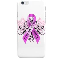I Wear Pink For My Mom (w) iPhone Case/Skin