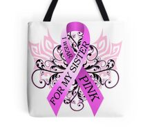 I Wear Pink For My Sister (w) Tote Bag