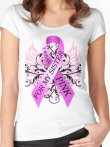 I Wear Pink For My Sister (w) Women's Fitted Scoop T-Shirt