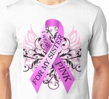 I Wear Pink For My Sister (w) Unisex T-Shirt