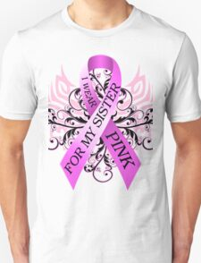 I Wear Pink For My Sister (w) T-Shirt