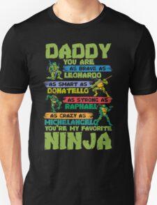 Daddy You Are My Favorite Ninja T-Shirt Unisex T-Shirt