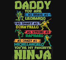 Daddy You Are My Favorite Ninja T-Shirt Unisex T-Shirt