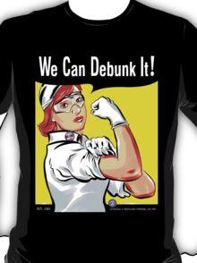 We Can Debunk It! T-Shirt