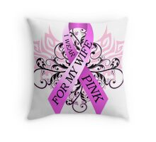 I Wear Pink For My Wife (w) Throw Pillow