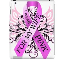 I Wear Pink For My Wife (w) iPad Case/Skin