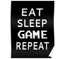 Eat Sleep Game Repeat Poster