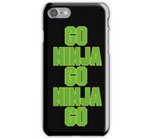go ninja go ninja go! iPhone Case/Skin