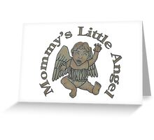 Mommy's Little Angel Greeting Card