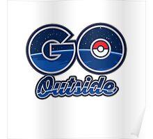 Pokemon Go Outside! Poster
