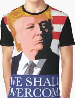 Donald Trump T-shirt - we shall over comb  Graphic T-Shirt