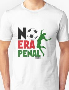 No Era Penal MX 2014 Unisex T-Shirt