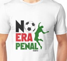 No Era Penal MX 2014 Unisex T-Shirt