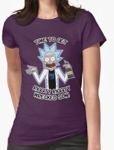 Rick Team Mystic - Time To Get Riggity Riggity Wrecked Son! Womens Fitted T-Shirt