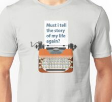 Story of my life Unisex T-Shirt