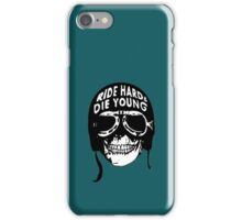 ride hard & die young iPhone Case/Skin