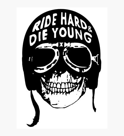 ride hard & die young Photographic Print