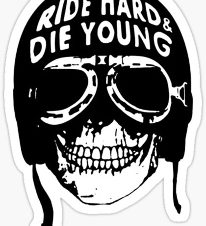 ride hard & die young Sticker