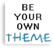 Be Your Own Theme - Tshirts & Hoodies  Metal Print