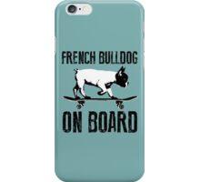 French Bulldog on Board iPhone Case/Skin