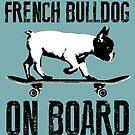 French Bulldog on Board by monsterplanet