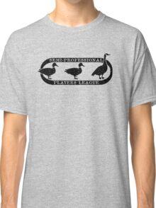 Semi-Pro Duck Duck Goose Players League Classic T-Shirt
