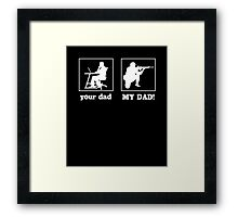 Your Dad, My Dad (Soldier) Framed Print