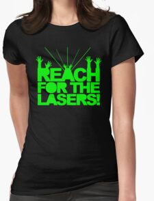 Reach For The Lasers Music Quote Womens Fitted T-Shirt