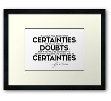 certainties, doubts, certainties - francis bacon Framed Print