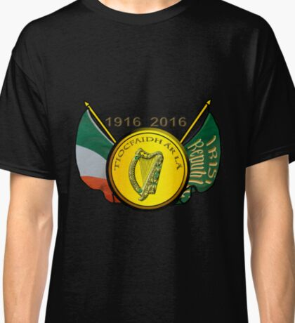 Tiocfaidh ár lá Our day will come Classic T-Shirt